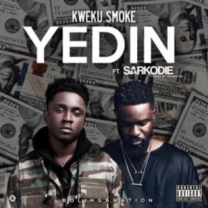 Kweku Smoke - Yedin ft. Sarkodie